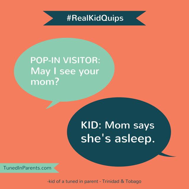 Tuned In Parents - Real Kid Quips - Pop in visitor
