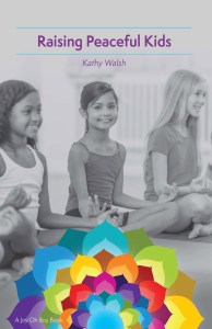 Tuned In Parents Book Review of Raising Peaceful Kids by Kathy Walsh