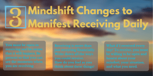 3 MINDSHIFT CHANGES TO MANIFEST RECEIVING DAILY