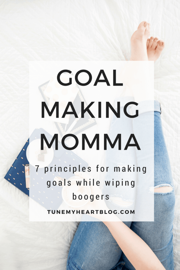 Spending many-a-day spent wiping orifices and rocking babies doesn't disqualify you from becoming a goal making momma. Heck - a goal crushing one too!