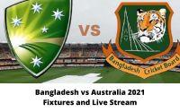 Bangladesh vs Australia 2021 Fixtures