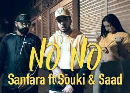 Sanfara ft. Souki & Saad – No No (Clip Officiel)