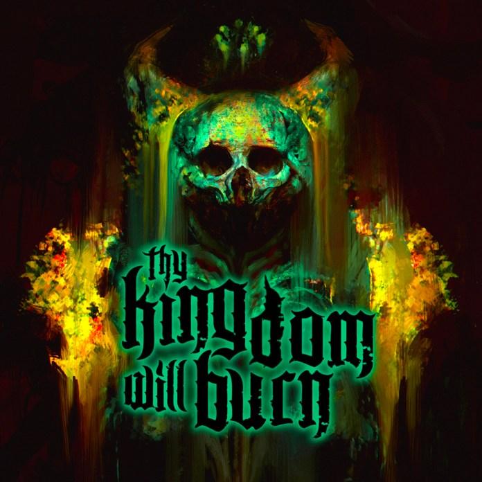 Thy Kingdom Will Burn_2021