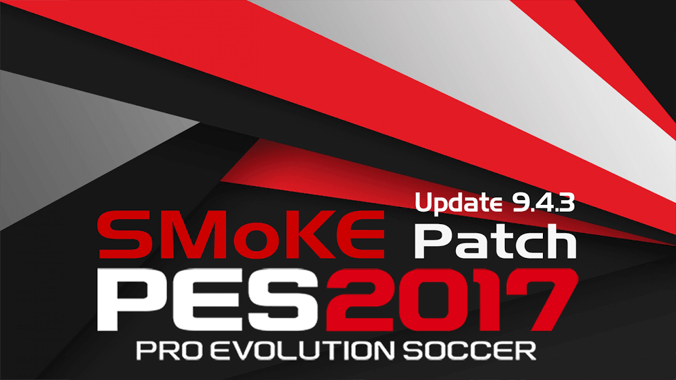 Download PES SMoKE Update 9.4.3 for 9.4 - Patch PES 2017 mới nhất Download PES SMoKE Update 9.4.3 for 9.4 - Patch PES 2017 mới nhất