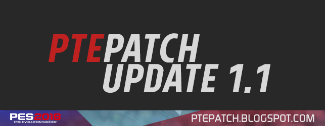 [Fshare] PTE Patch 2018 Update 1.1 - Patch PES 2018 mới nhất cho PC
