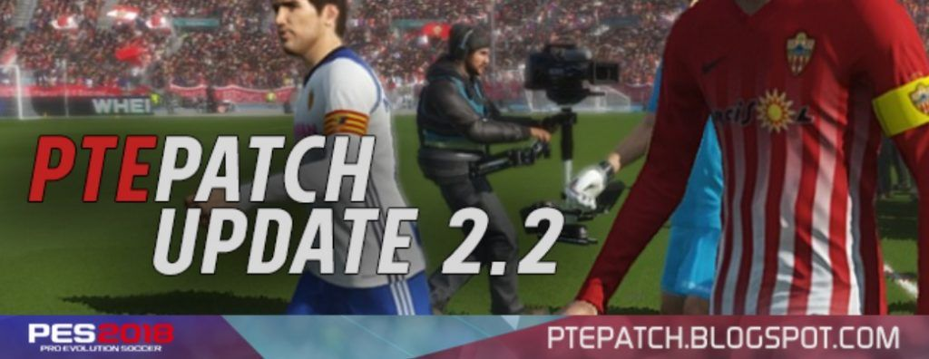 [Fshare] PTE Patch 2018 Update 2.2 – Patch PES 2018 mới nhất [Fshare] PTE Patch 2018 Update 2.2 – Patch PES 2018 mới nhất