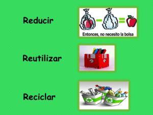 Reducir, reutilizar y reciclar