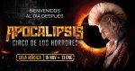 El nuevo y apocaliptico espectáculo del Circo de los Horrores