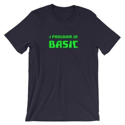 I Program in Basic - Basic Programming T-Shirt Blue