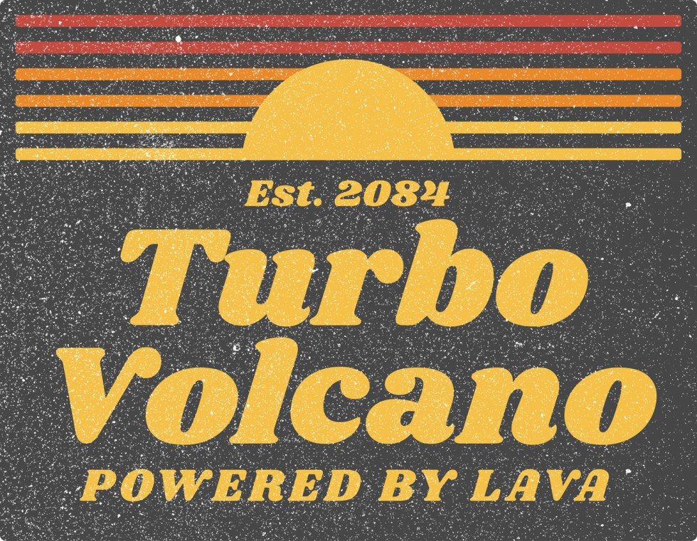 Turbo Volcano: Powered By Lava