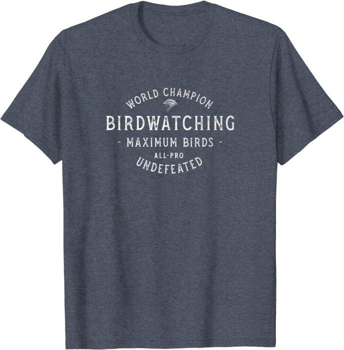 Retro World Champion Birdwatching Undefeated T-Shirt