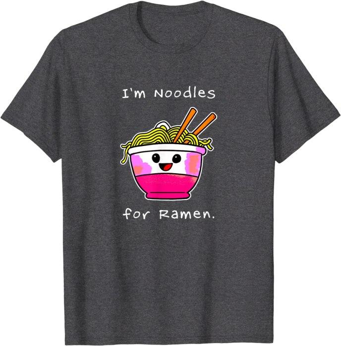I'm Noodles For Ramen Kawaii T-Shirt