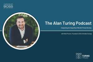 The Alan Turing Podcast - 3 stories with CEO and Founder of Amber Energy, Nick Proctor
