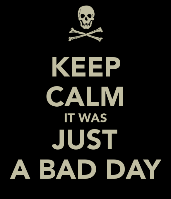 keep-calm-it-was-just-a-bad-day