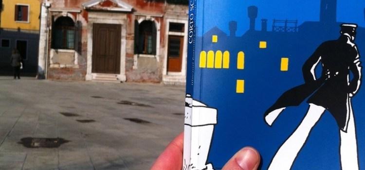 #Dimmi cosa leggi – Corto Sconto, itinerari fantastici e nascosti di Corto Maltese a Venezia di Guido Fuga e Lele Vianello