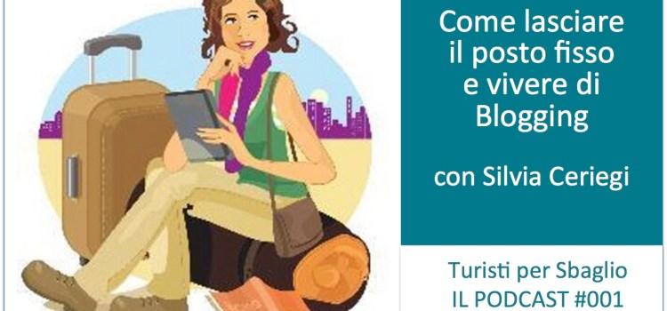 Come lasciare il posto fisso e vivere di blogging – Silvia Ceriegi di Trippando [Podcast #001]