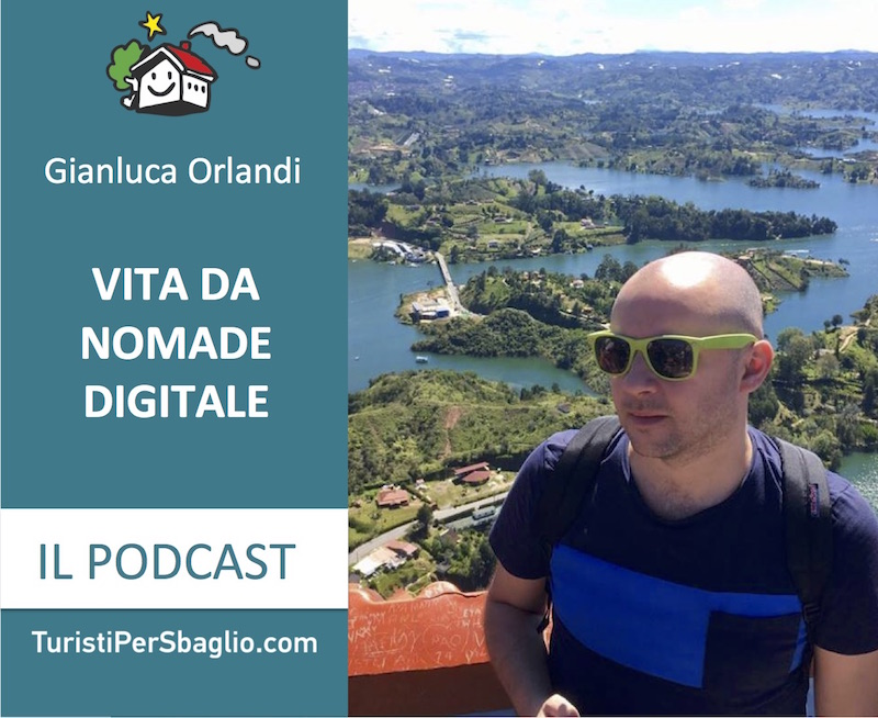 Come diventare un Nomade Digitale con Gianluca Orlandi di Cambiare Vita [Podcast 004]