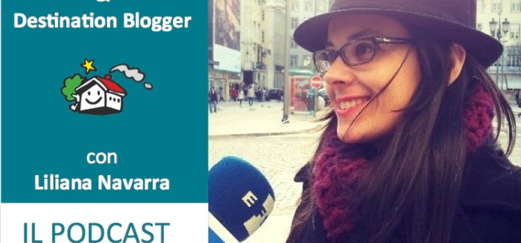 Liliana Navarra, Lavorare come Guida Turistica e Destination Blogger – [Podcast N° 11]