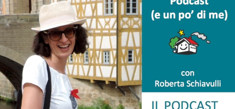 Come Creare un Podcast con Roberta Schiavulli di Turisti per Sbaglio