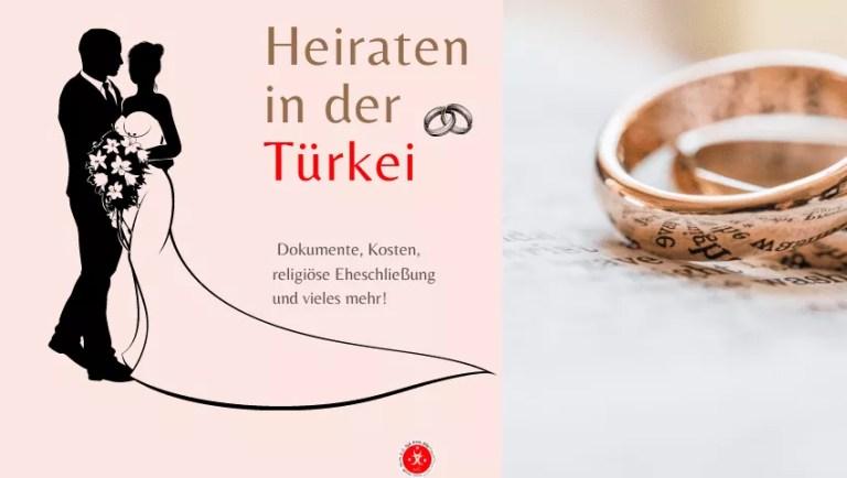 Heiraten in der Türkei 2021 : Ein umfassender Leitfaden für die beste Ehe