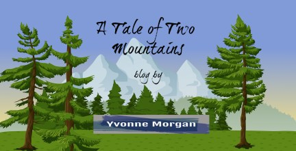 A Tale of Two Mountains by Yvonne M Morgan