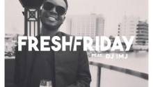Fresh Friday with DJ IMJ
