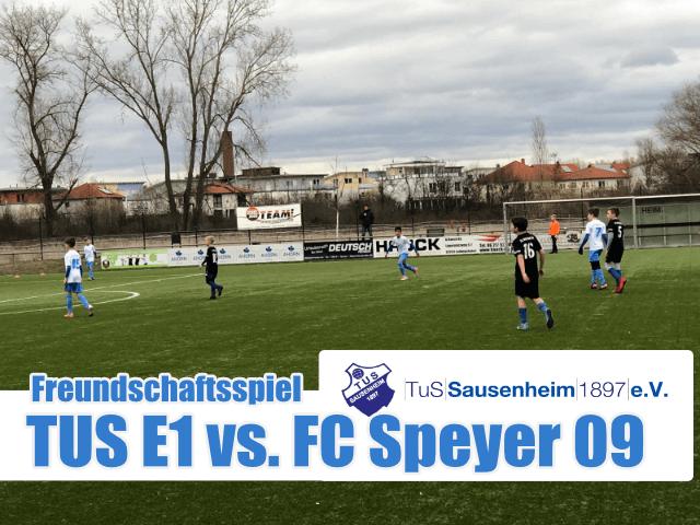E1: Freundschaftsspiel gegen FC Speyer 09 erfolgreich absolviert