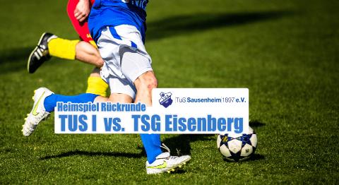Heimspiel: TuS I vs. TSG Eisenberg