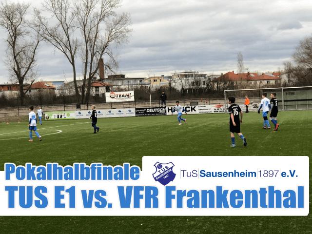 E1 trift im Pokalhalbfinale auf den VFR Frankenthal