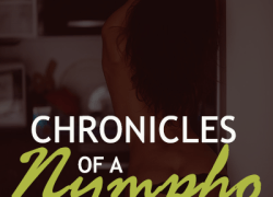 Chronicles Of A Nympho [Ep8]