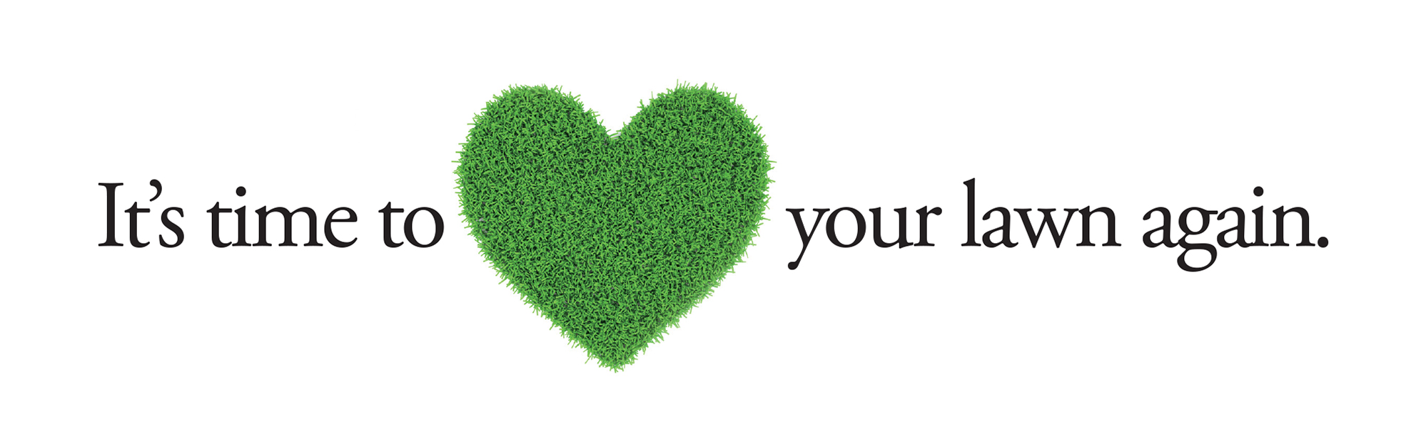 It's time to love your lawn again.