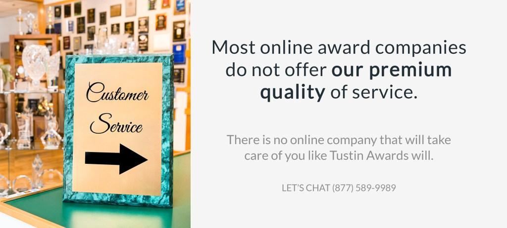 Premium customer service offered at Tustin Awards