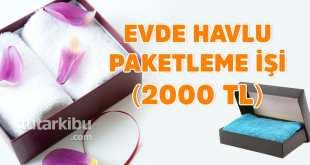 2000 TL Kazandıran Havlu Paketleme İşi
