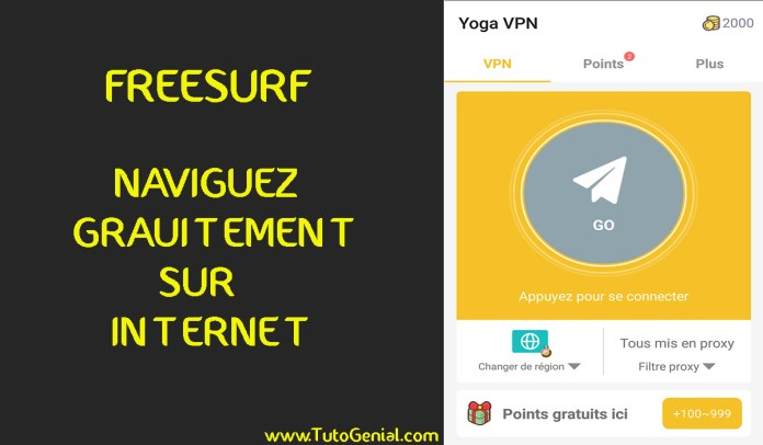 Internet Gratuit avec Yoga VPN !