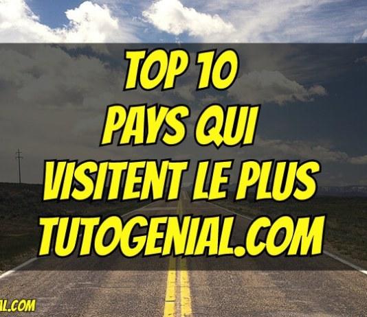 Top 10 Pays Qui Visitent Le Plus TutoGenial.com !