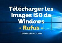 Comment Télécharger les images ISO Windows avec Rufus