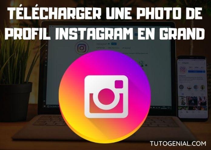 Comment télécharger la Photo de Profil Instagram en grand