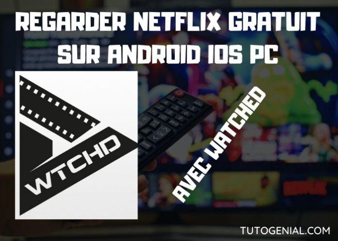 Télécharger Watched pour regarder Netflix gratuitement sur Android iOS