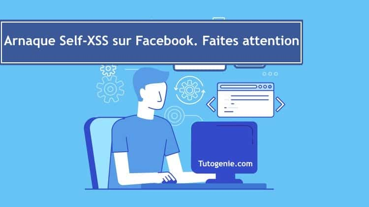 Arnaque Self-XSS sur Facebook. Faites attention