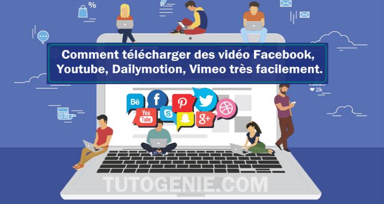 Comment télécharger des vidéos sur Facebook, Youtube, Dailymotion ou Vimeo très facilement.