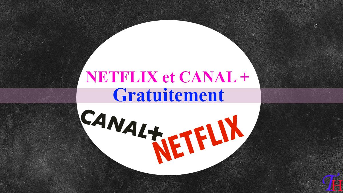 Comment Avoir NETFLIX et CANAL + Gratuitement sur Android et IOS Légalement