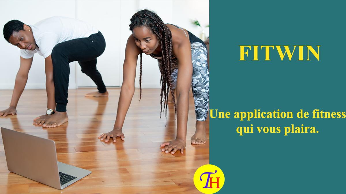 Présentation : Fitwin, plus qu'une simple application de fitness