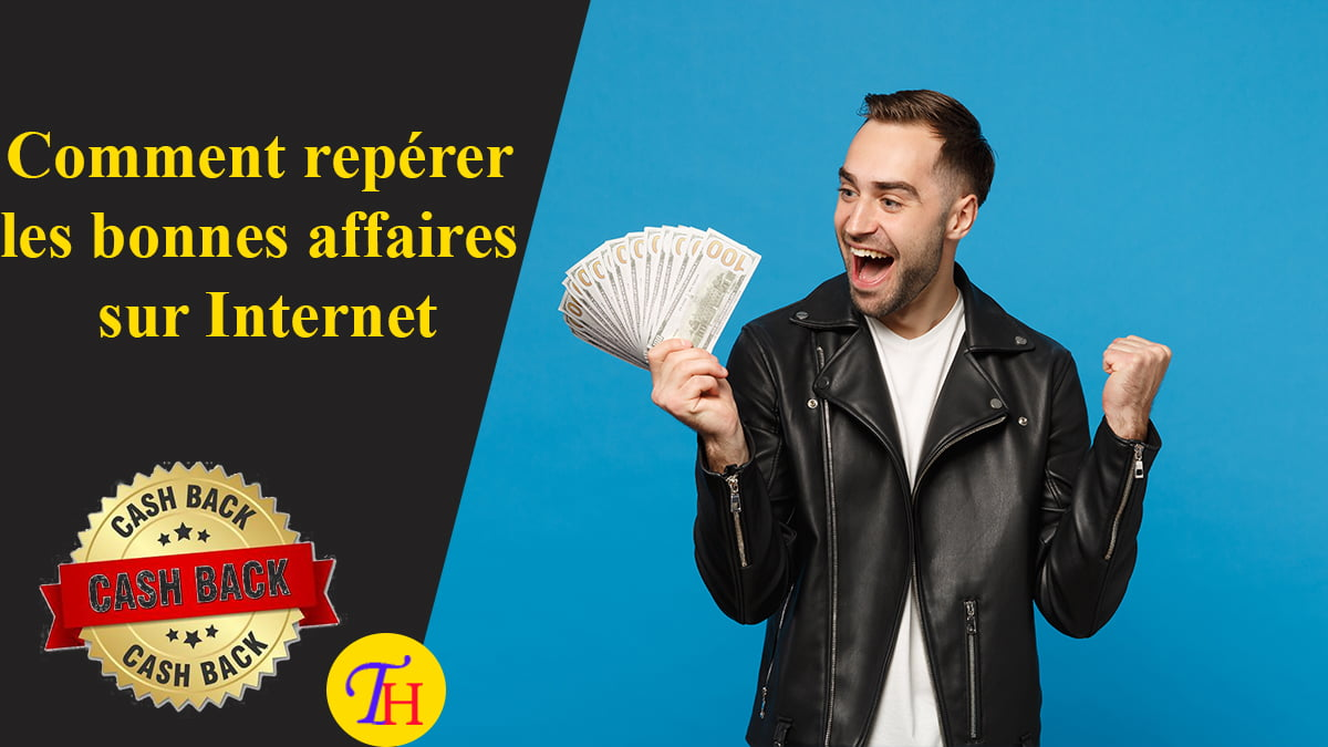 Comment repérer les bonnes affaires sur Internet