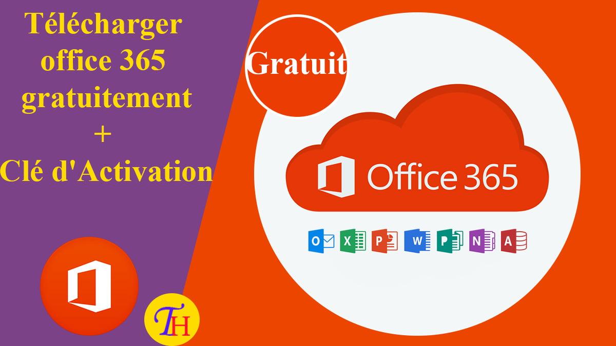 Télécharger office 365 gratuitement + Clé d'Activation
