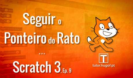 scratch 3-9 seguir o ponteiro do rato