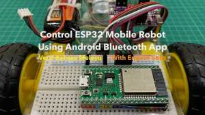 Control ESP32 Mobile Robot Using Android Bluetooth App
