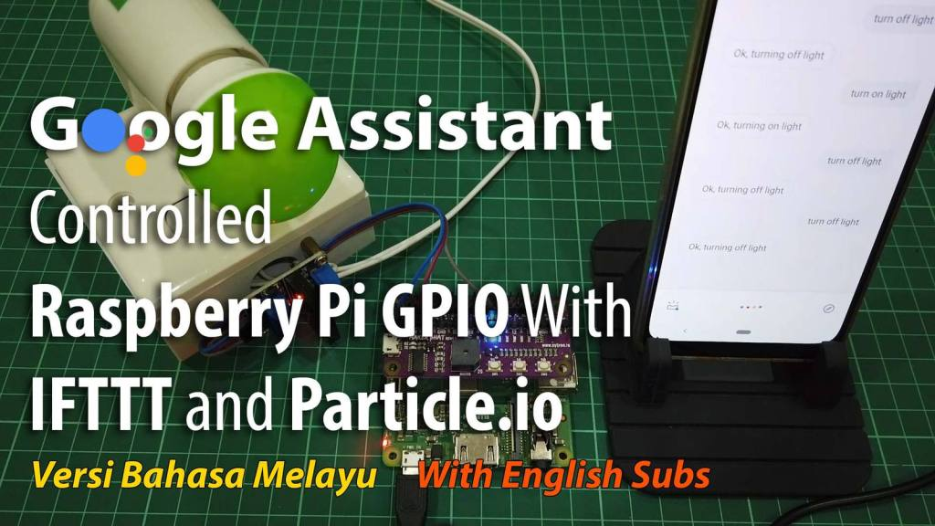 Google Assistant Controlled Raspberry Pi GPIO With IFTTT and Particle.io