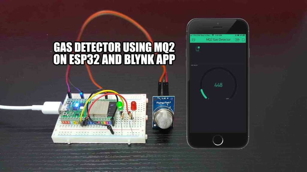 Gas Detector Using MQ2 on ESP32 and Blynk App