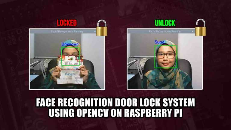 Face Recognition Door Lock System Using OpenCV on Raspberry Pi