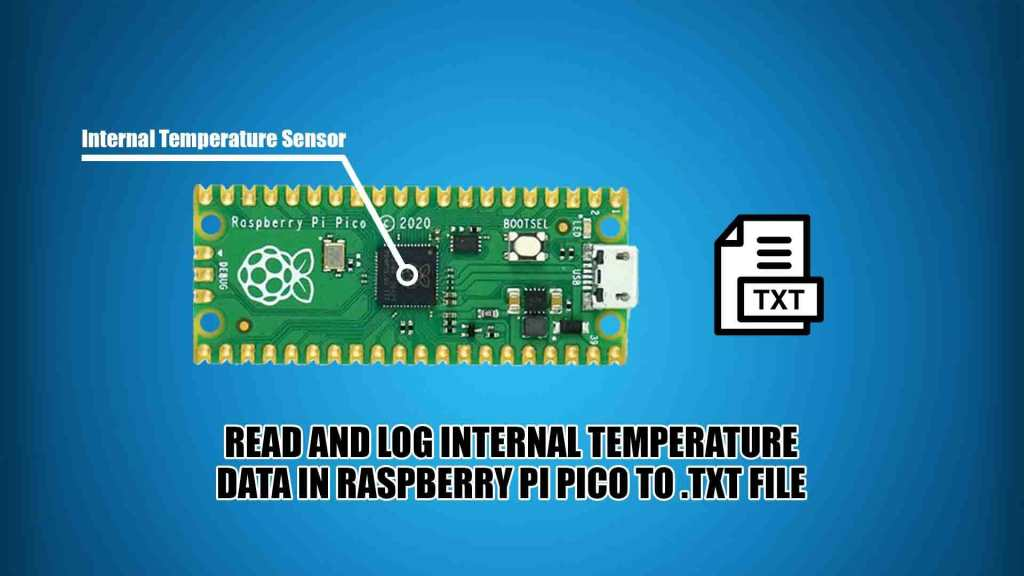 Read and Log Internal Temperature Data in Raspberry Pi Pico to .txt file.